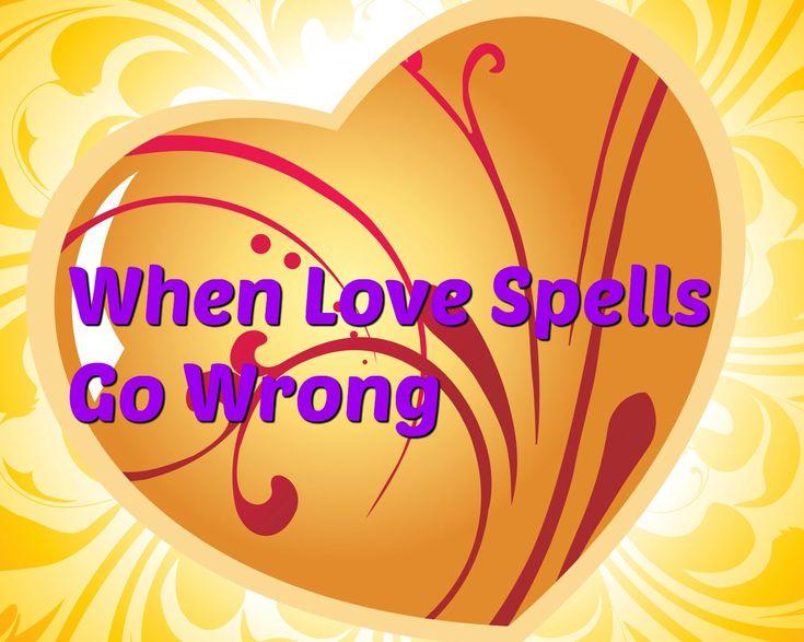 love spells gone wrong